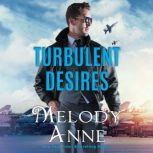 Turbulent Desires, Melody Anne