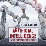 Artificial Intelligence What Everyone Needs to Know, Jerry Kaplan