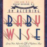 On Becomign Baby Wise Giving Your Infact the Gift of Nighttime Sleep, Gary Ezzo
