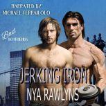 Jerking Iron (Bad Boyfriends), Nya Rawlyns
