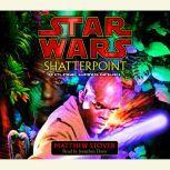 Star Wars: Shatterpoint A Clone Wars Novel, Matthew Stover