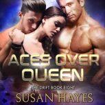 Aces Over Queen, Susan Hayes