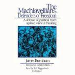 The Machiavellians Defenders of Freedom, James Burnham