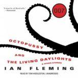 Octopussy and The Living Daylights And Other Stories, Ian Fleming