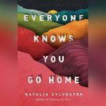 Everyone Knows You Go Home, Natalia Sylvester