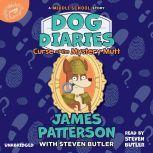 Dog Diaries: Curse of the Mystery Mutt A Middle School Story, James Patterson