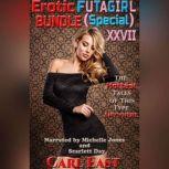 Erotic Futagirl Bundle (Special) XXVII, Carl East