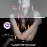 White Ivy A Novel, Susie Yang