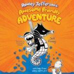 Rowley Jefferson's Awesome Friendly Adventure, Jeff Kinney