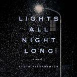 Lights All Night Long A Novel, Lydia Fitzpatrick
