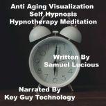 Anti Aging Self Hypnosis Hypnotherapy Meditation, Key Guy Technology