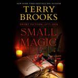 Small Magic Short Fiction, 1977-2020, Terry Brooks
