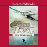 True Valor, Dee Henderson