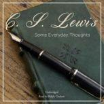 Some Everyday Thoughts, C. S. Lewis