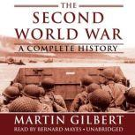 The Second World War A Complete History, Martin Gilbert