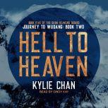 Hell to Heaven Journey to Wudang: Book Two, Kylie Chan