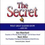 The Secret What Great Leaders Know--and Do, Ken Blanchard