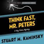 Think Fast, Mr. Peters A Toby Peters Mystery, Stuart Kaminsky