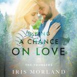Taking a Chance on Love, Iris Morland