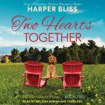 Two Hearts Together, Harper Bliss