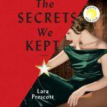 The Secrets We Kept A novel, Lara Prescott