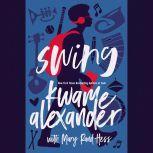 Swing, Kwame Alexander