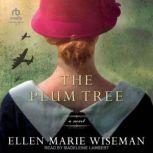 The Plum Tree, Ellen Marie Wiseman