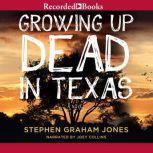 Growing Up Dead in Texas, Stephen Graham Jones