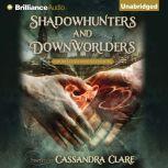 Shadowhunters and Downworlders A Mortal Instruments Reader, Cassandra Clare (Editor)