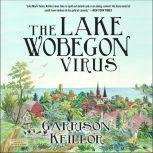 The Lake Wobegon Virus A Novel, Garrison Keillor