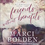 Friends Without Benefits, Marci Bolden