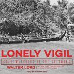 Lonely Vigil Coastwatchers of the Solomons, Walter Lord