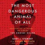 The Most Dangerous Animal of All, Gary L. Stewart