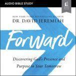 Forward: Audio Bible Studies, Dr.  David Jeremiah