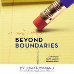 Beyond Boundaries Learning to Trust Again in Relationships, John Townsend