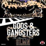 Gods & Gangsters, SLMN