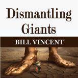 Dismantling Giants, Bill Vincent