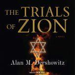 The Trials of Zion, Alan M. Dershowitz