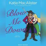 Blow Me Down, Katie MacAlister