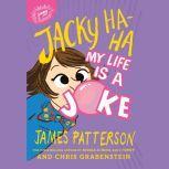 Jacky Ha-Ha: My Life Is a Joke, James Patterson