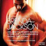 Delaney's Desert Sheikh, Stone Cold Surrender & Riding the Storm, Brenda Jackson