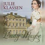 Lady Maybe, Julie Klassen