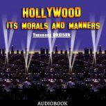 Hollywood: Its Morals and Manners, Theodore Dreiser