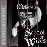 The School for Wives, Molire