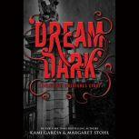 Dangerous Dream: A Beautiful Creatures Story , Kami Garcia