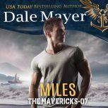 Miles Book 7: The Mavericks, Dale Mayer