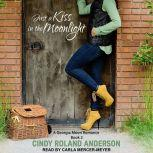 Just a Kiss in the Moonlight, Cindy Roland Anderson
