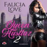 Queen Hustlaz Part 2, Falicia Love