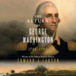 The Return of George Washington 1783-1789, Edward J. Larson