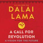 A Call for Revolution A Vision for the Future, Dalai Lama